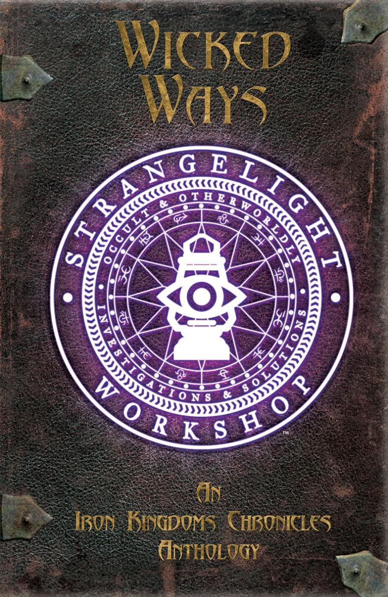 Wicked Ways - Iron Kingdoms Chronicles Book